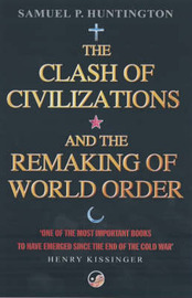The Clash Of Civilizations by Samuel P Huntington