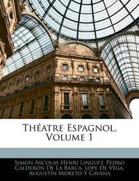 Thatre Espagnol, Volume 1 by Lope , de Vega