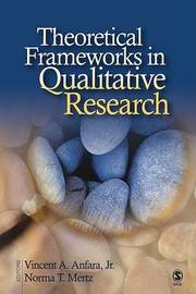 Theoretical Frameworks in Qualitative Research by Vincent A. Anfara image