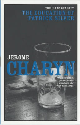 The Education of Patrick Silver by Jerome Charyn