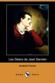 Les Desirs De Jean Servien (Dodo Press) by Anatole France image