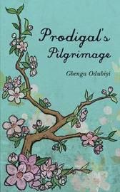 Prodigal's Pilgrimage by Gbenga Odubiyi