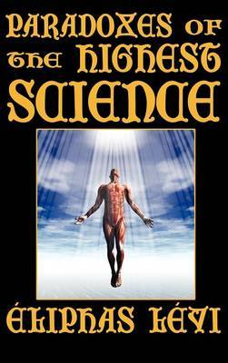 Paradoxes of the Highest Science (Second Edition) by Elephas Levi image