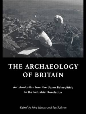 The Archaeology of Britain: An Introduction from Earliest Times to the Twenty-First Century image