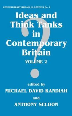 Ideas and Think Tanks in Contemporary Britain: Volume 2
