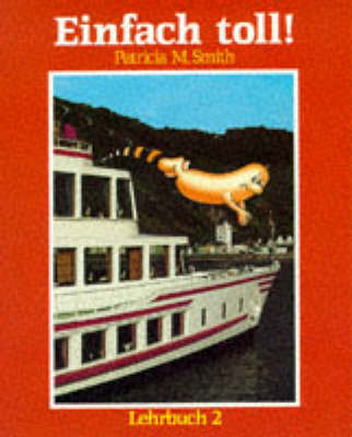 Einfach Toll!: Stage 2: Lehrbuch by Patricia M. Smith