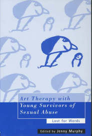 Art Therapy with Young Survivors of Sexual Abuse