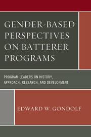 Gender-Based Perspectives on Batterer Programs by Edward W. Gondolf