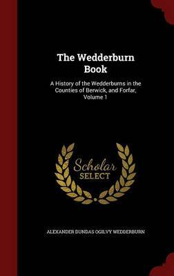 The Wedderburn Book by Alexander Dundas Ogilvy Wedderburn image