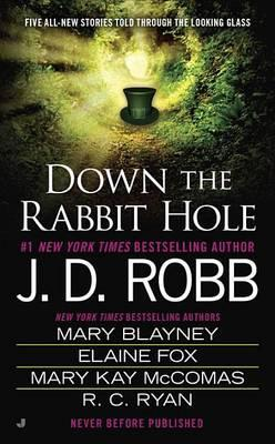 Down the Rabbit Hole by J.D Robb