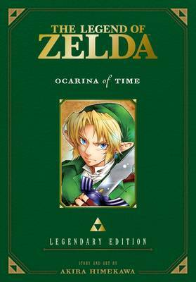 The Legend of Zelda: Ocarina of Time -Legendary Edition- by Akira Himekawa