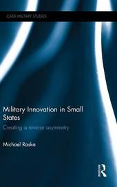 Military Innovation in Small States by Michael Raska