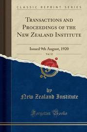 Transactions and Proceedings of the New Zealand Institute, Vol. 52 by New Zealand Institute