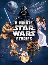 Star Wars: 5-Minute Star Wars Stories by Lucasfilm Press