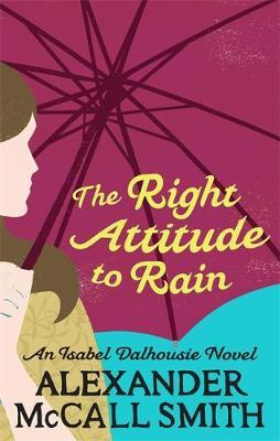 The Right Attitude to Rain (Sunday Philosophy Club #3) by Alexander McCall Smith image