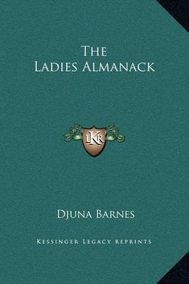 The Ladies Almanack by Djuna Barnes