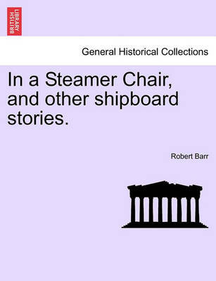 In a Steamer Chair, and Other Shipboard Stories. by Robert Barr