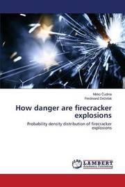 How Danger Are Firecracker Explosions by Udina Mirko