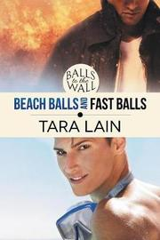 Balls to the Wall - Beach Balls and Fast Balls by Tara Lain image