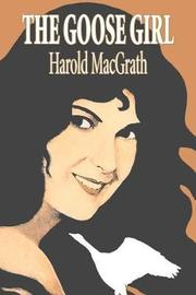 The Goose Girl by Harold Macgrath, Fiction, Classics, Action & Adventure by Harold Macgrath