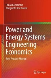Power and Energy Systems Engineering Economics by Panos Konstantin