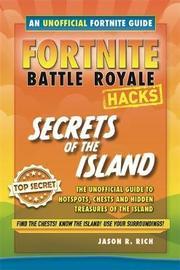 Fortnite Battle Royale Guide:Secrets of the Island by Jason R Rich