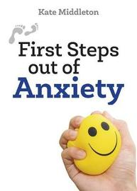 First Steps Out of Anxiety by Kate Middleton