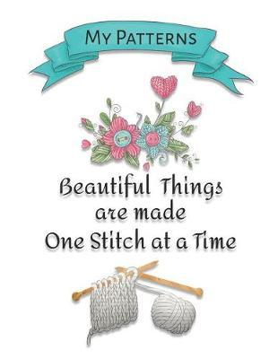 Beautiful Things Are Made One Stitch At A Time by Fun Time Knitting