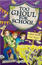 Too Ghoul For School #10 Fete Worse Than Death by B. Strange image