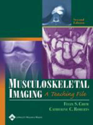 Musculoskeletal Imaging: A Teaching File by Felix S. Chew image
