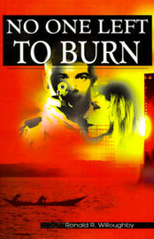 No One Left to Burn by Ronald R. Willoughby image