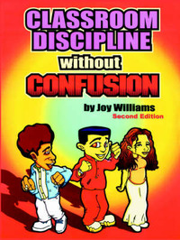 Classroom Discipline Without Confusion by Joy, M Williams image