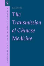 Cambridge Studies in Medical Anthropology: Series Number 7 by Elisabeth Hsu