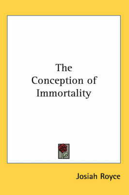 The Conception of Immortality by Josiah Royce image