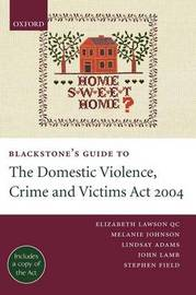 Blackstone's Guide to the Domestic Violence, Crime and Victims Act 2004 by Elizabeth Lawson