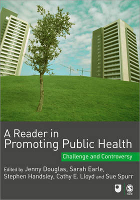 A Reader in Promoting Public Health: Challenge and Controversy