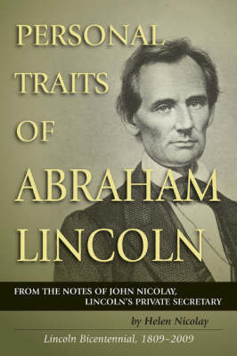 Personal Traits of Abraham Lincoln by Helen Nicolay