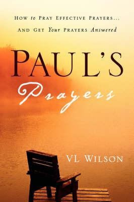 Paul's Prayers by VL Wilson
