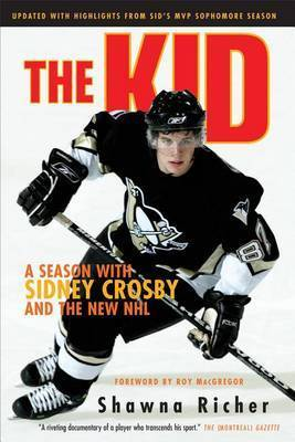 The Kid: A Season with Sidney Crosby and the New NHL by Shawna Richer
