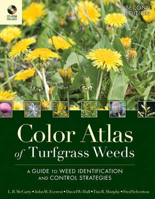 Color Atlas of Turfgrass Weeds by L.B. McCarty