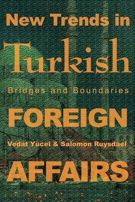 New Trends in Turkish Foreign Affairs: Bridges and Boundaries by Salomon Ruysdael image