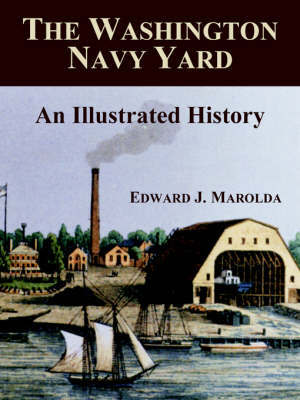 The Washington Navy Yard by Edward J. Marolda image