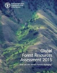Global Forest Resources Assessment 2015 by Food and Agriculture