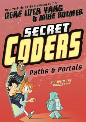 Secret Coders by Gene Luen Yang