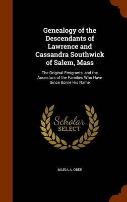 Genealogy of the Descendants of Lawrence and Cassandra Southwick of Salem, Mass by Maria A Ober image