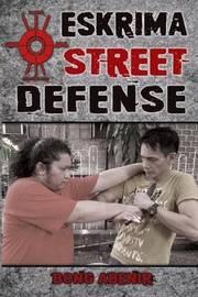 Eskrima Street Defense by Fernando Bong Abenir