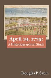 April 19, 1775 by Douglas P Sabin