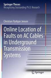 Online Location of Faults on AC Cables in Underground Transmission Systems by Christian Flytkjaer Jensen