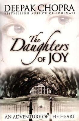 The Daughters Of Joy by Deepak Chopra image