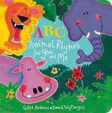 ABC Animal Rhymes for You and Me by Giles Andreae